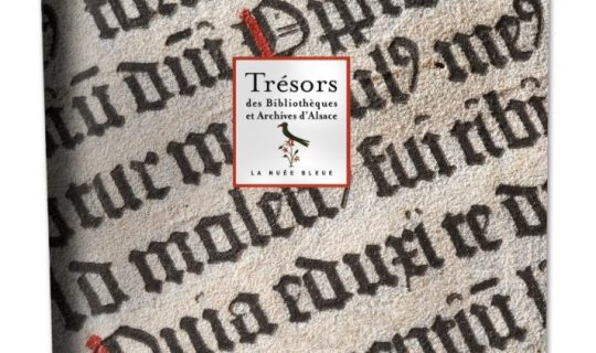 La Région Grand Est soutient le livre d'art : Trésors des Bibliothèques et Archives d'Alsace