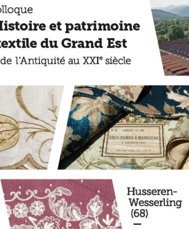 Colloque «Histoire et patrimoine textile dans le Grand Est de l'Antiquité au XXIème siècle»