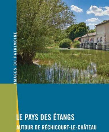 Vernissage de la publication «Le pays des étangs autour de Réchicourt-le-Château» dans la collection «Images du patrimoine»