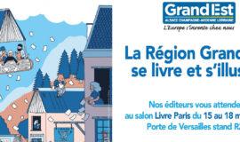 La Région Grand Est au Salon du Livre de Paris