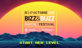 « Start New Level » : Bizz and Buzz revient du 15 au 17 octobre en Alsace !