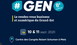 GEN, lerendez-vous business et numérique du Grand Est