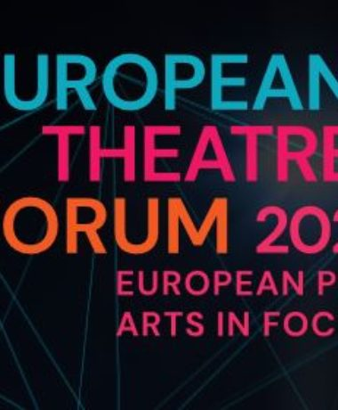 Forum Européen du Théâtre 2020 : focus sur les arts du spectacle