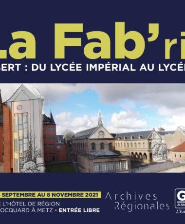 Exposition « La Fab'rik, le lycée Fabert du lycée impérial au lycée 4.0 »